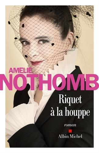Riquet à la houppe / Amélie Nothomb   Nothomb, Amélie (1967-....). Auteur