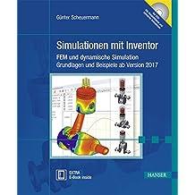 Simulationen mit Inventor: FEM und dynamische Simulation. Grundlagen und Beispiele ab Version 2017