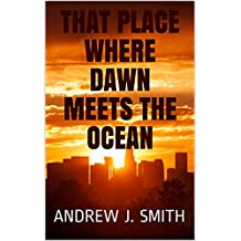 That Place Where Dawn Meets The Ocean (Collana Oro Book 1) (English Edition)