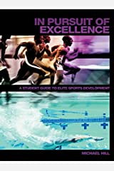 In Pursuit of Excellence: A Student Guide to Elite Sports Development (Student Sport Studies) Kindle Edition