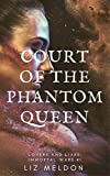 Court of the Phantom Queen (Lovers and Liars: Immortal Wars Book 1)
