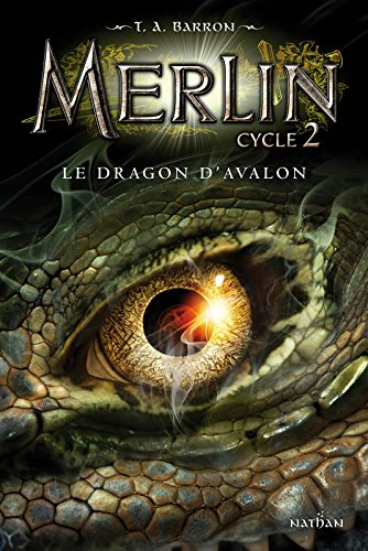 Merlin, cycle 2 : Le Dragon d'Avalon