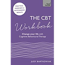 The CBT Workbook: Use CBT to Change Your Life (Teach Yourself) (English Edition)