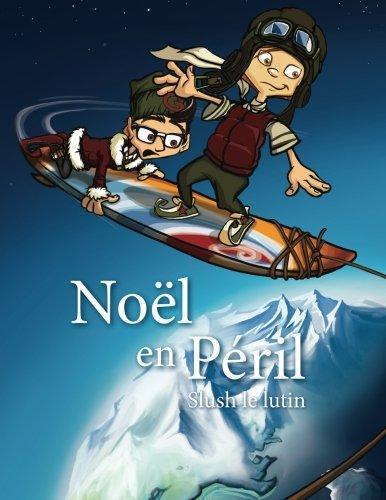 Noel en peril: Slush le lutin (Volume 2) (French Edition) by Jean-Francois Faucher (2015-10-21)