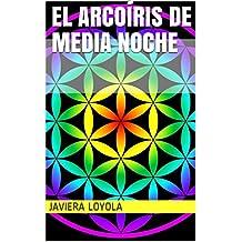 El arcoíris de medianoche (El arcoíris de media noche nº 1) (Spanish Edition)