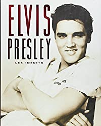 Elvis Presley : Les Inédits