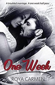 One Week: (Standalone) by [Carmen, Roya]