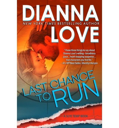 [ LAST CHANCE TO RUN: ROMANTIC THRILLER ] Love, Dianna (AUTHOR ) Feb-02-2013 Paperback