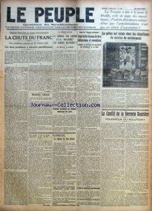 PEUPLE (LE) [No 1154] du 05/03/1924 - LA CHUTE DU FRANC PAR L. EMERY - MARDI-GRAS - LE GENERAL VON LOSSOW A-T-IL INFLUENCE LES TEMOINS MILITAIRES ? - VIOLENTS INCIDENTS AU CONSEIL MUNICIPAL DE LYON - SUR LE VIF... PAR JEAN ZISKA - LE REGIME DU BON PLAISIR PAR EUGENE MOREL - DES OUVRIERS EGYPTIENS S'EMPARENT D'UNE USINE - SEPT MILLE TONNES DE FERS DETOURNEES ET REVENDUES PAR R.F. - L'ETAT DE SANTE DE JANE MORAND - LE TRAITE FRANCO-TCHEQUE - LA GREVE EST TOTALE CHEZ LES CHAUFFEURS DU SERVICE DE N par Collectif