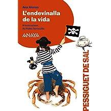 L ' endevinalla de la vida (Literatura Infantil (6-11 Años) - Pizca De Sal (C. Valenciana))