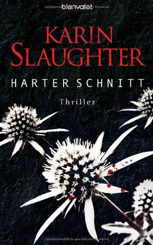 Buchseite und Rezensionen zu 'Harter Schnitt: Thriller (Georgia-Serie, Band 3)' von Karin Slaughter