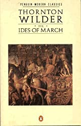 The Ides of March (Modern Classics) by Thornton Wilder (1986-10-30)