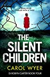 The Silent Children: A serial killer thriller with a twist (Detective Robyn Carter cr...