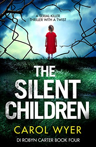 the-silent-children-a-serial-killer-thriller-with-a-twist-detective-robyn-carter-crime-thriller-series-book-4-english-edition