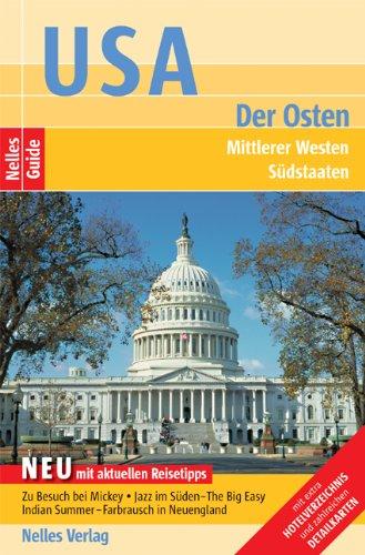 Nelles Guide USA - Der Osten (Reiseführer) Mittlerer Westen, Südstaaten. Mit extra Hotelverzeichnis