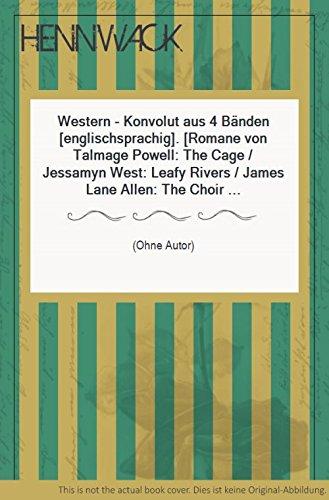 Western - Konvolut aus 4 Bänden [englischsprachig]. [Romane von Talmage Powell: The Cage / Jessamyn West: Leafy Rivers / James Lane Allen: The Choir Invisible / Clyde M. Brundy: High Empire.]
