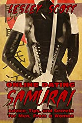 ONLINE DATING SAMURAI: Advice, Tips & Secrets for Men from a Woman (English Edition)