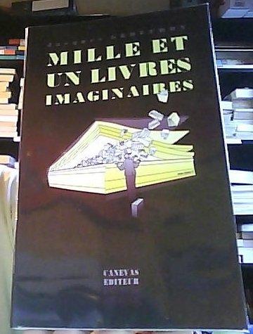 Mille et un livres imaginaires par Jacques Geoffroy