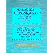 MALADIES  CHRONIQUES - MEILLEURS NATUROPATHE ONSEILS. FRENCH Edition.