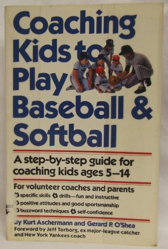 Coaching Kids to Play Baseball and Softball by Kurt Aschermann (1985-04-01)