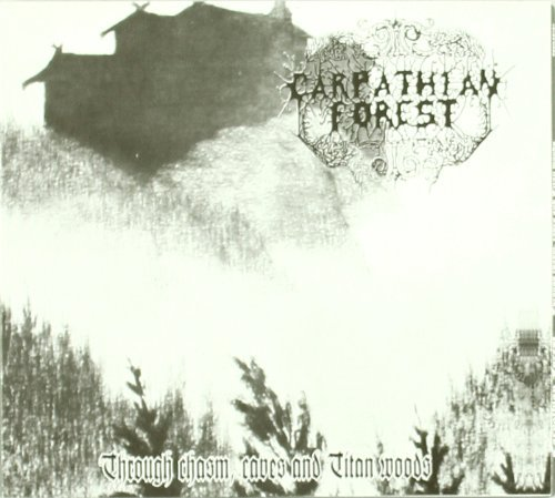 Through Chasm, Caves and Titan Woods by Carpathian Forest (2008-03-18)