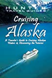 Cruising Alaska: A Guide to the Ships & Ports of Call - 7th edition (English Edition)