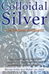 Colloidal Silver: The Natrual Antibiotic