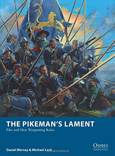the-pikemans-lament-pike-and-shot-wargaming-rules-osprey-wargames