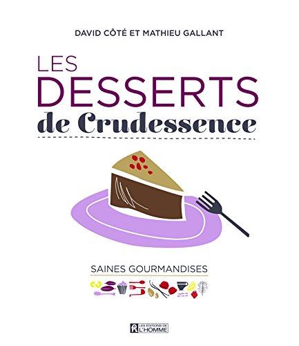 Les Desserts de Crudessence par David Cote