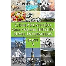Comprensión Oral y Escrita Inglés Nivel Intermedio - Parte 3 (English Edition)