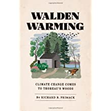 Walden Warming: Climate Change Comes to Thoreau's Woods by Richard B Primack (2014-04-04)