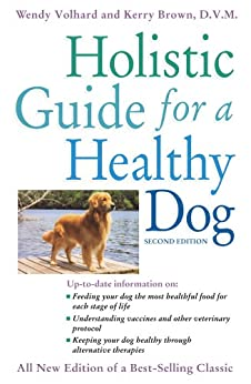 Holistic Guide for a Healthy Dog (Howell Reference Books) (English Edition) van [Volhard, Wendy, Brown, Kerry]