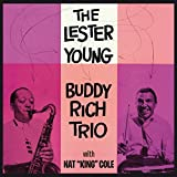 With Nat King Cole - Lester Young / Buddy Rich Trio (Plus 8 Bonus Tracks)