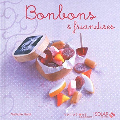 Bonbons & friandises - Variations gourmandes par Collectif