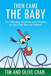 Then Came the Baby: The Wonder, Mayhem, and Hilarity of Our First Year as Parents (English Edition)