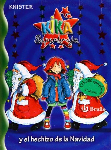 Kika Superbruja y el hechizo de la Navidad (Castellano - A Partir De 8 Años - Personajes - Kika Superbruja) por KNISTER