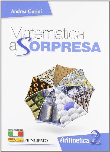 Matematica a sorpresa. Per la Scuola media. Con DVD-ROM. Con espansione online: 2