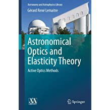 Astronomical Optics and Elasticity Theory: Active Optics Methods