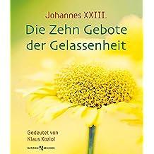 Suchergebnis auf amazon fr johannes xxiii bcher johannes xxiii die zehn gebote der gelassenheit gedeutet von klaus koziol fandeluxe Choice Image