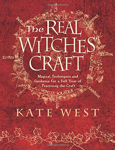 The Real Witches' Craft: The Definitive Handbook of Advanced Magical Techniques por Kate West