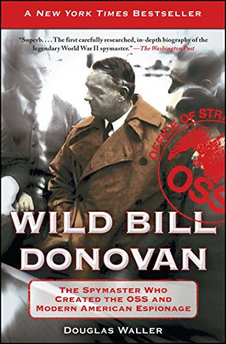 Book Wild Bill Donovan: The Spymaster Who Created the OSS and Modern American Espionage PDB