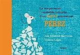 La sorprenent i veritable història d'un ratolí anomenat Pérez (Ediciones en catalán/Les Tres Edats/Contes Il.lustrats)