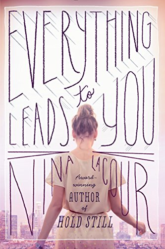 Everything Leads to You por Nina Lacour