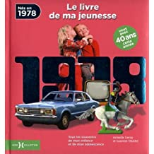 Nés en 1978, le livre de ma jeunesse : Tous les souvenirs de mon enfance et de mon adolescence