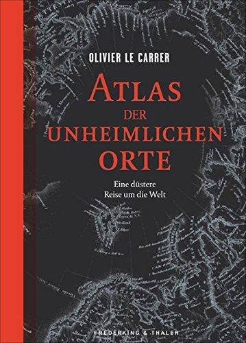 verwunschene-orte-atlas-der-unheimlichen-orte-eine-dustere-reise-um-die-welt-uber-40-verfluchte-plat