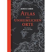 Verwunschene Orte: Atlas der unheimlichen Orte. Eine düstere Reise um die Welt. Über 40 verfluchte Plätze der Welt und ihre geheimnisvollen Geschichten, illustriert mit historischen Karten.