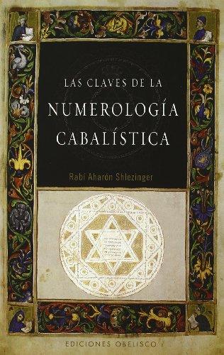 Las claves de la numerología Cabalística (CABALA Y JUDAISMO) por AHARÓN SHLEZINGER