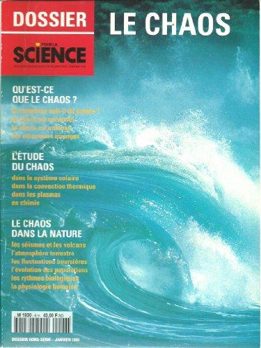 Pour la science (Scientific American en français) hors série 6. Le chaos: qu'est-ce?, l'étude du chaos, phénomènes naturels chaotiques, système solaire chaotique?, le chaos et les sciences de la vie. par Collectif
