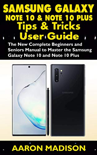 SAMSUNG GALAXY NOTE 10 AND NOTE 10 PLUS TIPS & TRICKS USER GUIDE ...