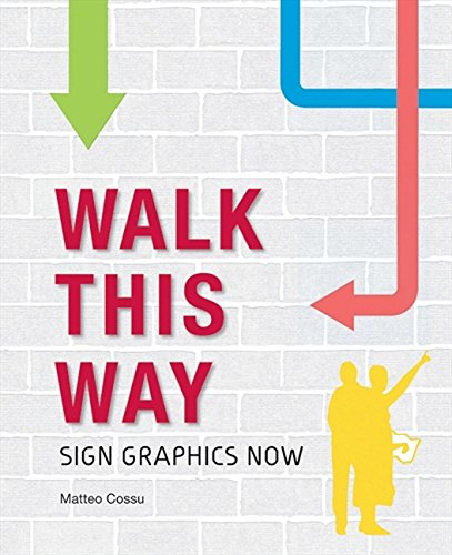 Walk this Way: Sign Graphics Now